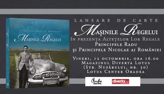 """Lansarea volumului """"Mașinile Regelui""""  de ASR Principele Radu al României la Oradea"""