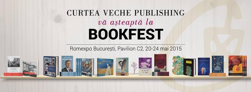 Curtea Veche Publishing la Bookfest 2015