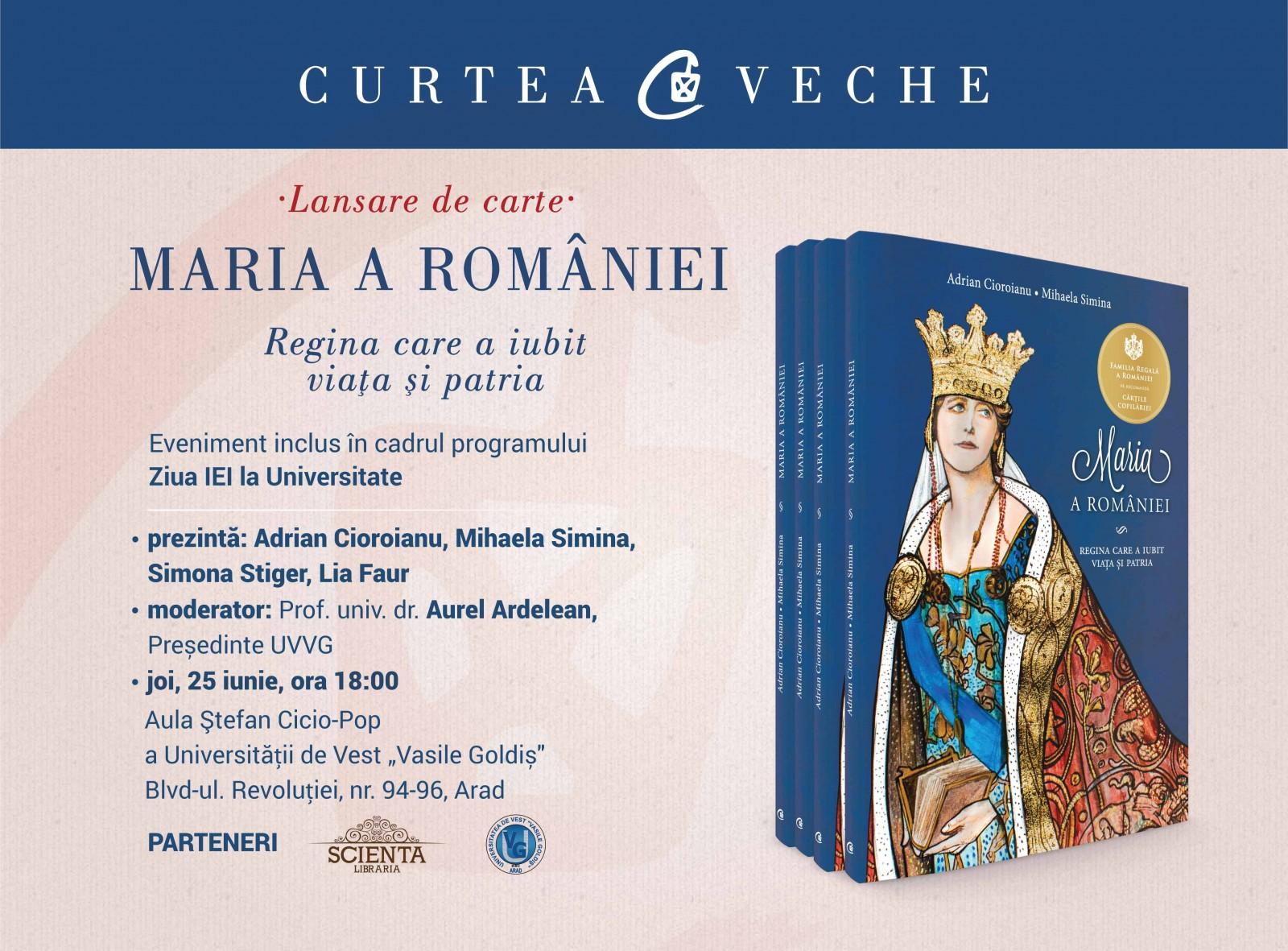 """""""Maria a României. Regina care a iubit viaţa şi patria"""",  lansare de carte în Arad"""