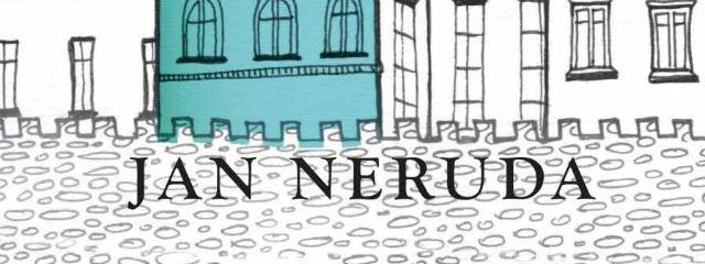"""JAN NERUDA – """"Nu stă în dreptul nimănui să scrie literatură fără a avea ceva nou de spus"""""""