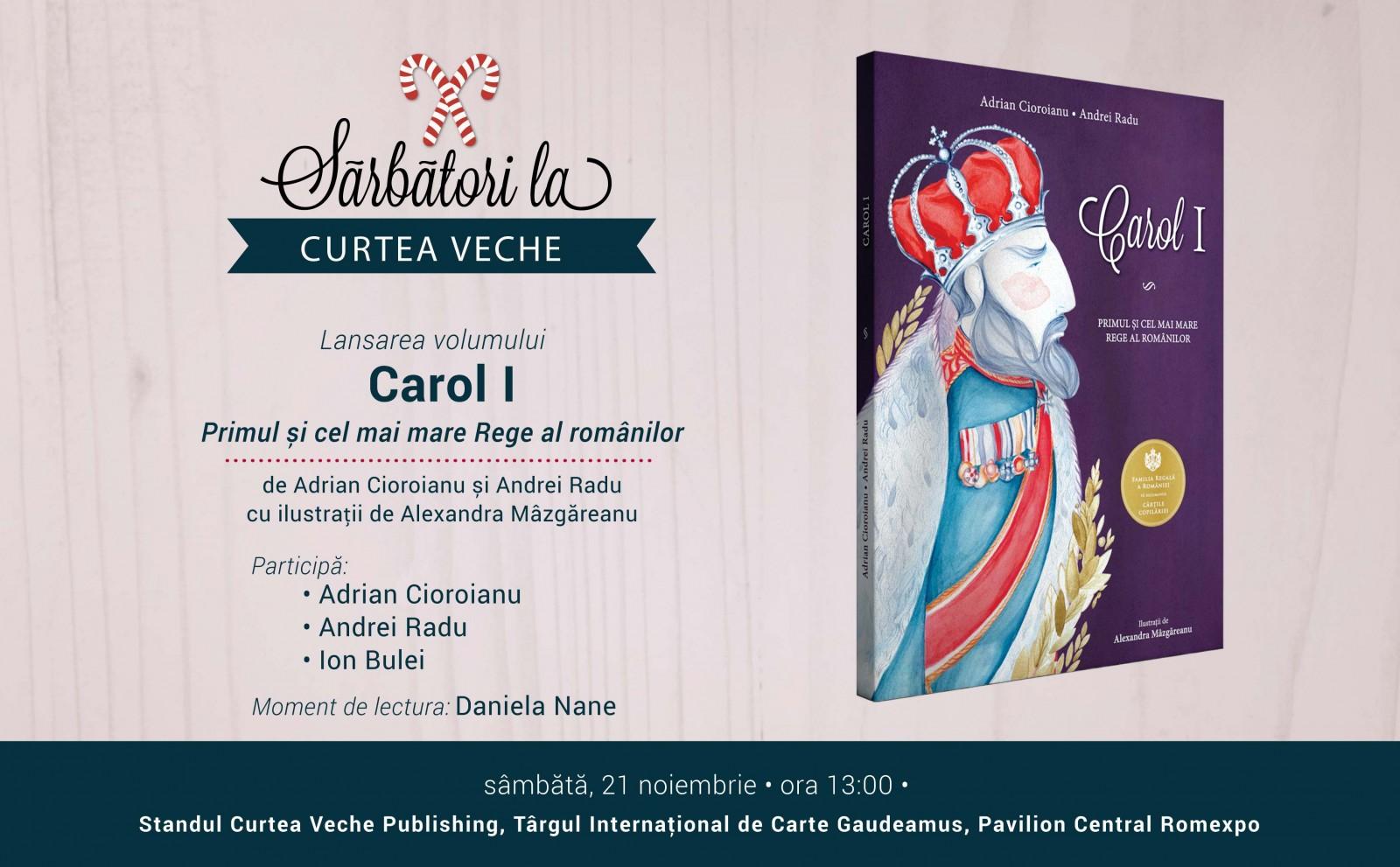 """Volum regal pentru copii la Gaudeamus:  """"Carol I"""" de Adrian Cioroianu și Andrei Radu"""