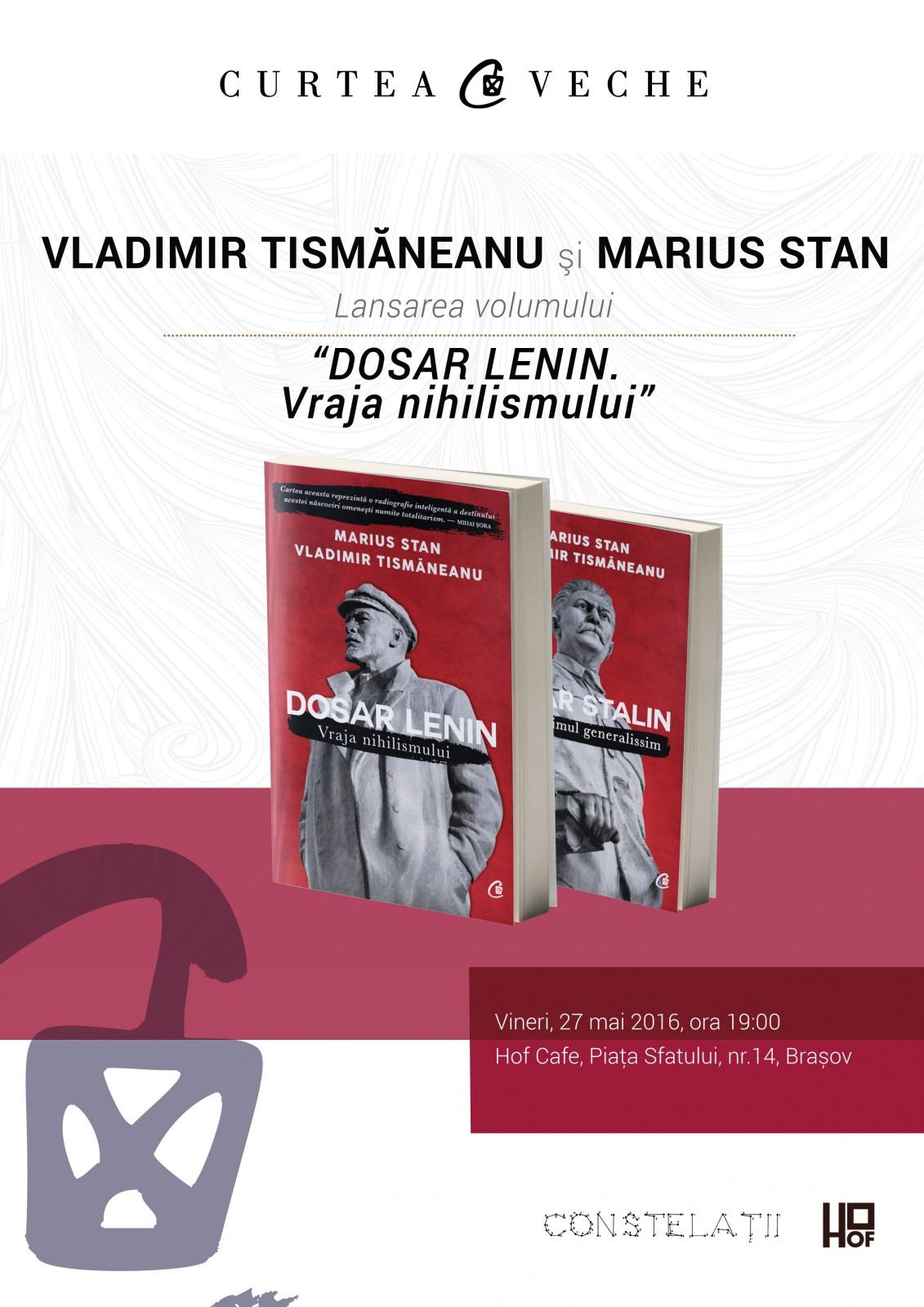 """Vladimir Tismăneanu și Marius Stan lansează în Brașov   pe 27 mai """"Dosar Lenin. Vraja nihilismului"""""""