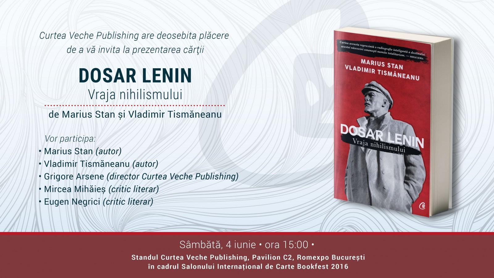 """Marius Stan şi Vladimir Tismăneanu lansează la Bookfest, pe 4 iunie, volumul """"Dosar Lenin"""""""