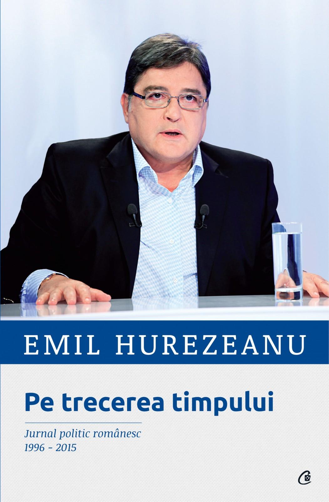 """""""Pe trecerea timpului. Jurnal politic românesc 1996-2015"""" de Emil Hurezeanu, lansări la Curtea de Argeș și Pitești"""