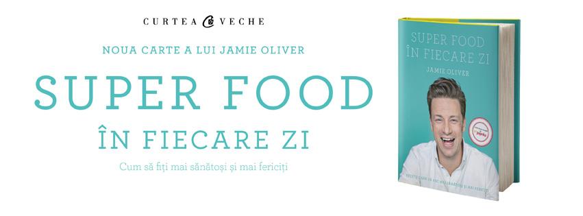 """Un răsfăț sănătos de la Jamie Oliver în această toamnă  – """"Super Food în fiecare zi"""" de Jamie Oliver"""