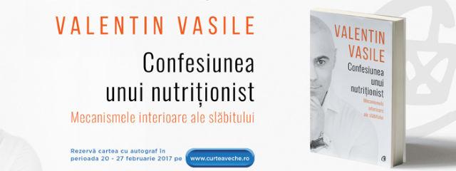 """Valentin Vasile, despre mecanismele interioare ale slăbitului în cartea """"Confesiunea unui nutriționist"""""""