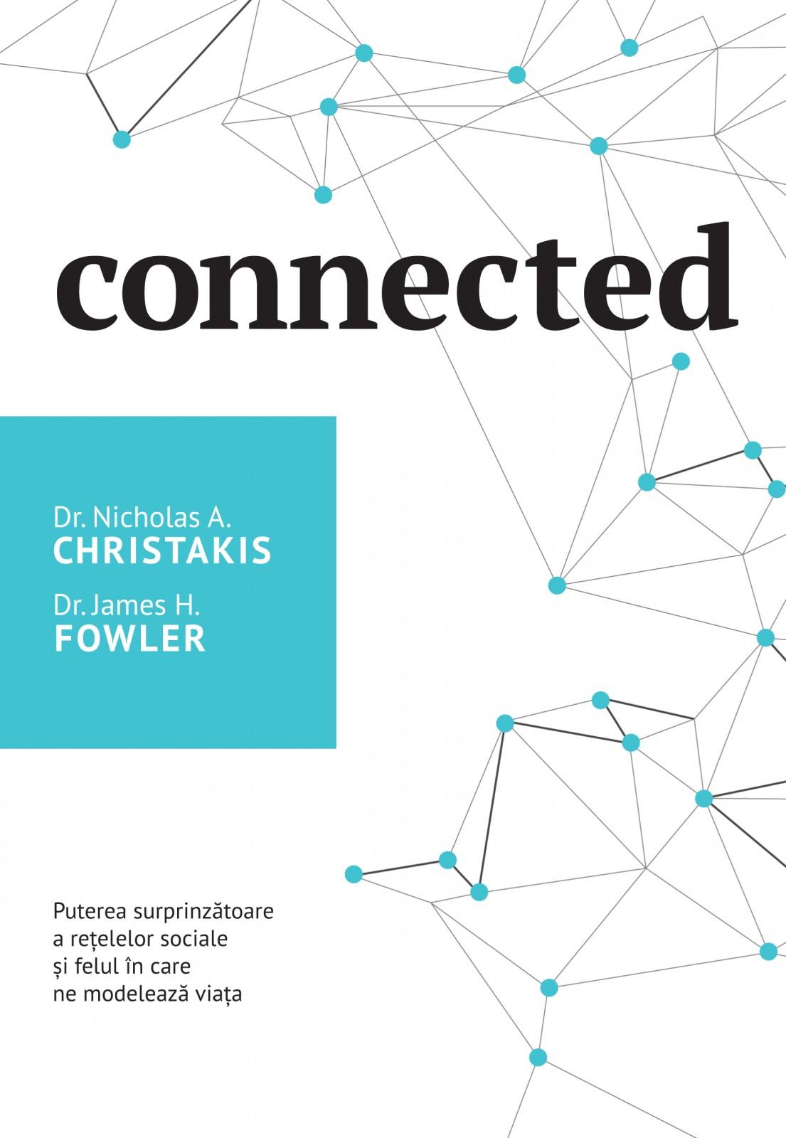 """""""Connected"""" – Despre puterea surprinzătoare a rețelor sociale și modul în care acestea ne influențează viața"""