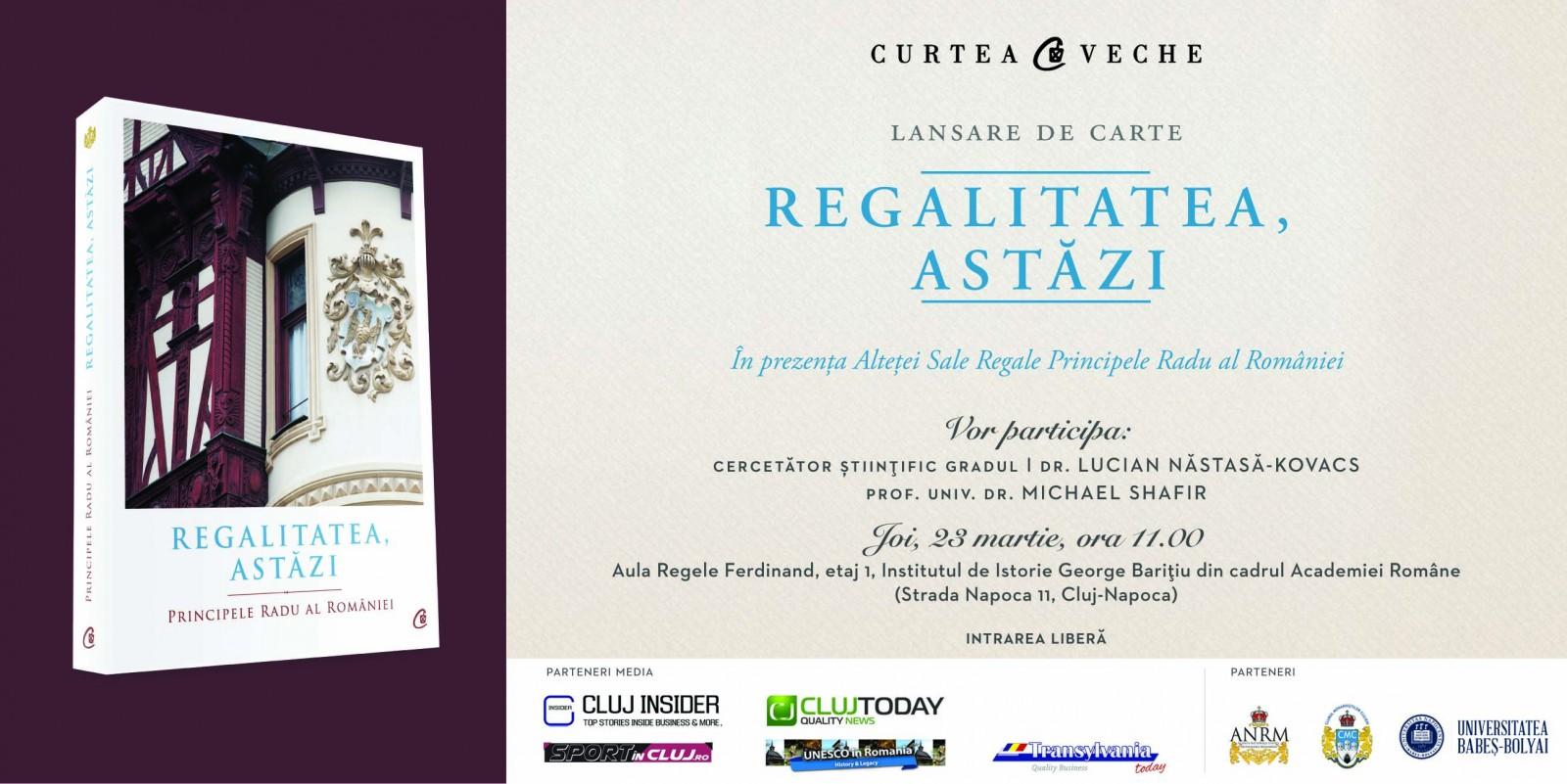 """Prezentare de carte regală la Cluj-Napoca: ASR Principele Radu al României despre """"Regalitatea, astăzi"""""""