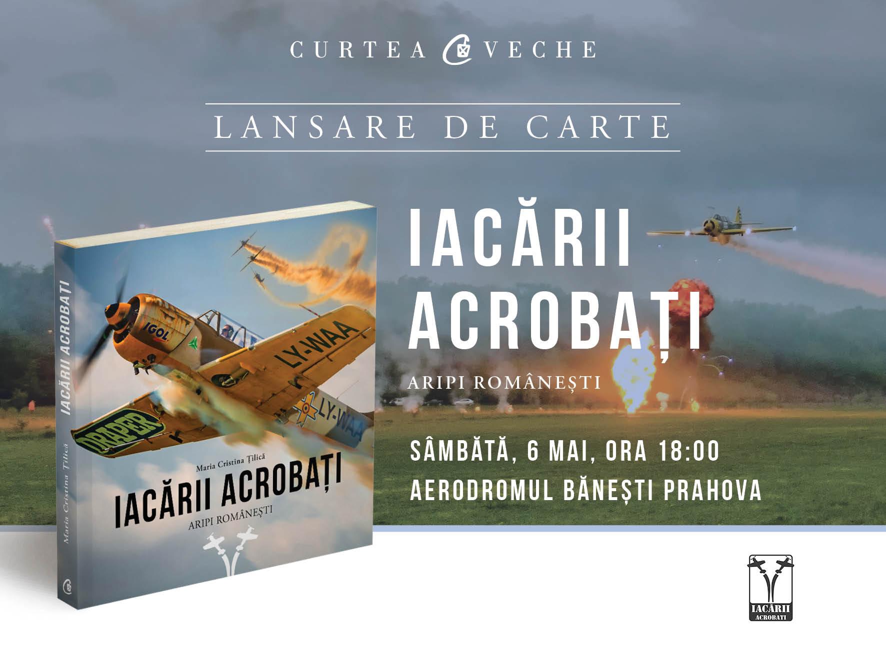 """Lansarea cărții """"Iacării Acrobați"""" printr-un show aviatic, pe 6 mai la Aerodromul Bănești Prahova"""