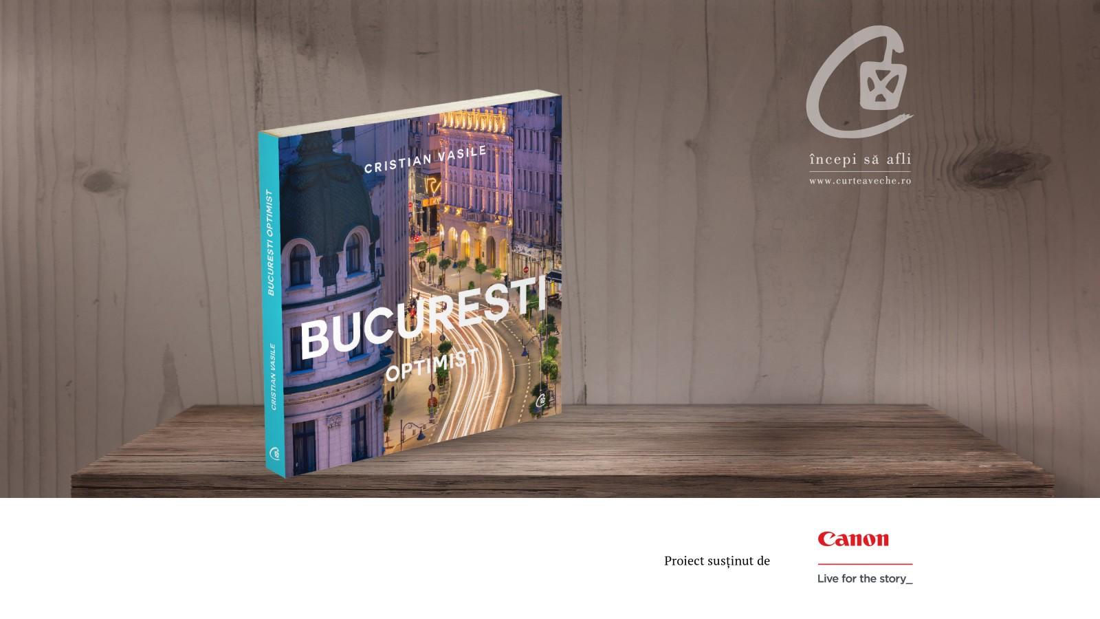 """""""București Optimist"""" devine album fotografic.  Cristian Vasile și arta de a fi turist în propriul oraș"""