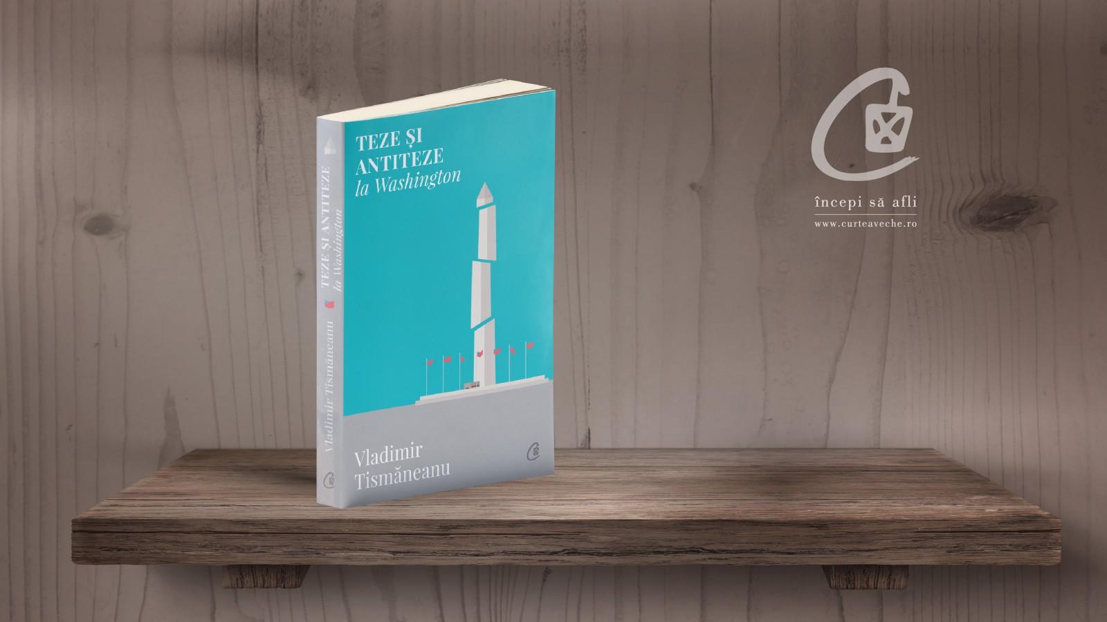 """Politologul Vladimir Tismăneanu lansează o nouă carte, """"Teze si antiteze la Washington"""""""