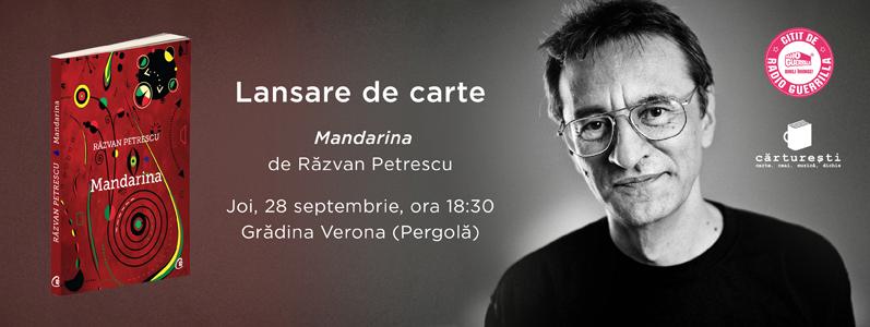 LANSARE DE CARTE: Mandarina – #prozăscurtă #pentruzilelungi de Răzvan Petrescu