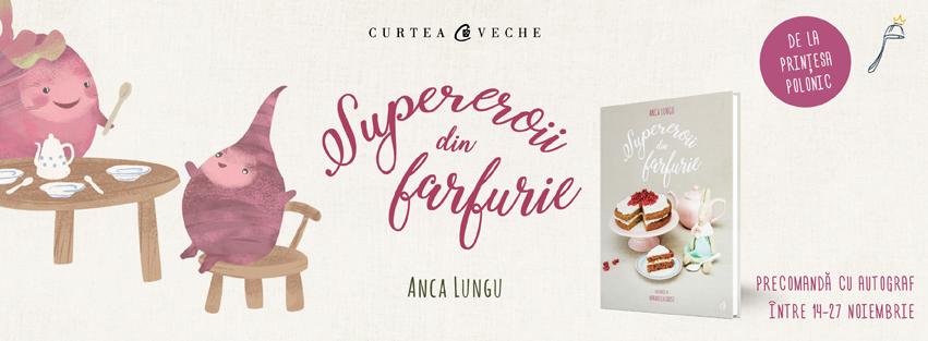"""Precomandă: Prinţesa Polonic lansează """"Supereroii din farfurie"""",  o carte de reţete pentru gătitul cu cei mici"""