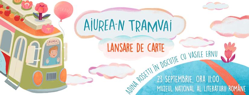 """Adina Rosetti va prezenta cartea """"Aiurea-n tramvai"""" la Muzeul Național al Literaturii Române"""