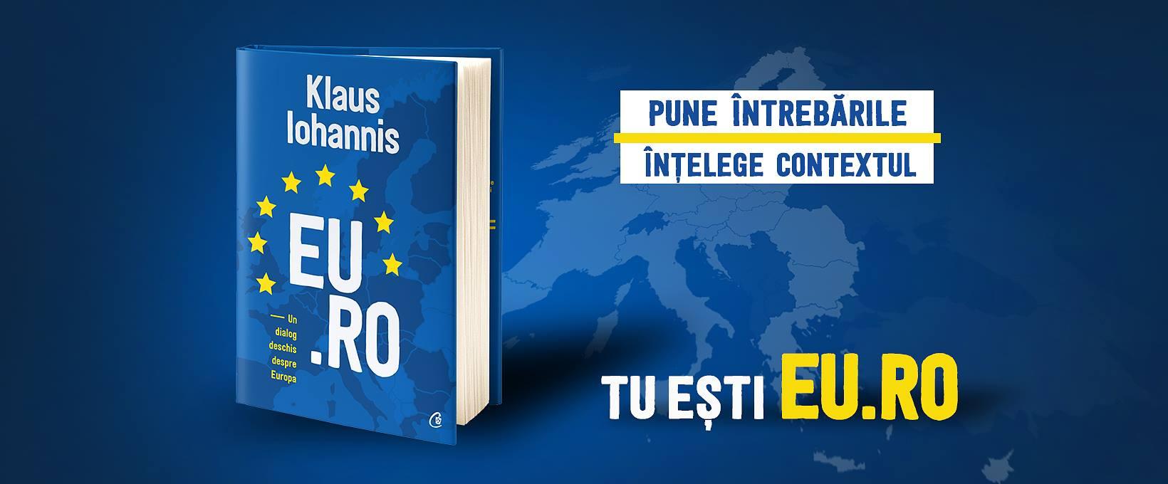 """Klaus Iohannis răspunde celor mai importante întrebări despre Uniunea Europeană într-o nouă carte: """"EU.RO – un dialog deschis despre Europa"""""""
