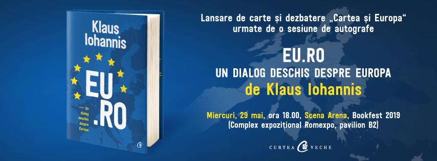 """Klaus Iohannis își lansează cea de-a treia carte, """"EU.RO – Un dialog deschis despre Europa"""", la Bookfest 2019"""