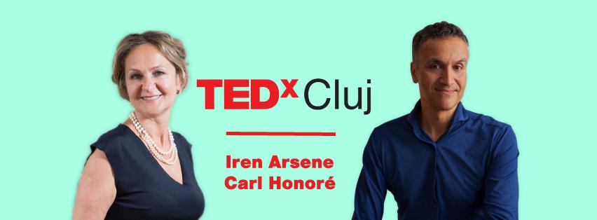 Iren Arsene Máté și Carl Honoré sunt speakeri la TEDx Cluj pe 29 iunie