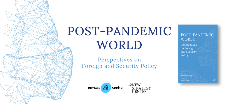 """Lansăm cartea """"Post-Pandemic World. Perspectives on Foreign and Security Policy"""""""