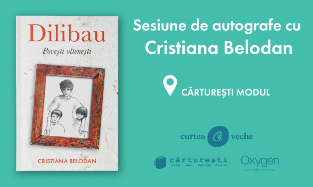 """""""Dilibau"""" – varianta olteneasca a Amintirilor lui Ion Creanga. Sesiune de autografe cu Cristiana Belodan"""