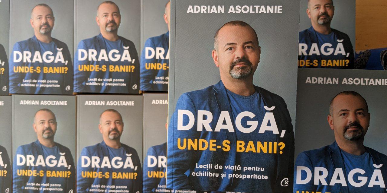 """Prima carte de educație financiară pentru cupluri scrisă de un român: """"Dragă, unde-s banii?"""" de Adrian Asoltanie"""