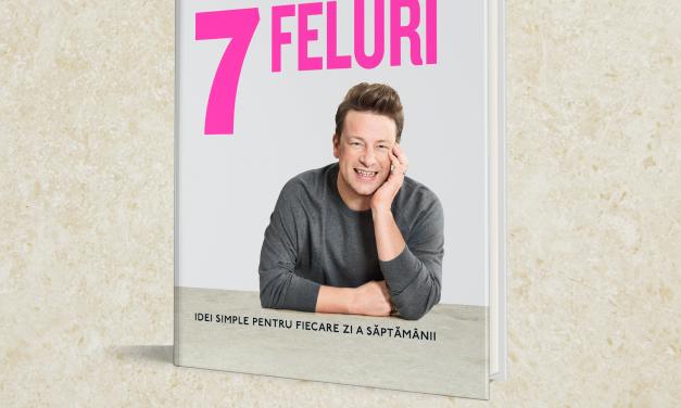 """""""7 feluri"""", noua carte a lui Jamie Oliver, ajunge și în România: reinventați cele mai iubite 18 ingrediente din bucătărie!"""