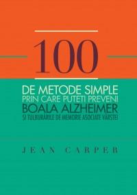 100 de metode simple prin care puteţi preveni boala Alzheimer si tulburarile de memorie asociate vârstei