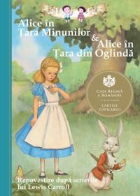 Alice în Țara Minunilor & Alice în Țara din Oglindă