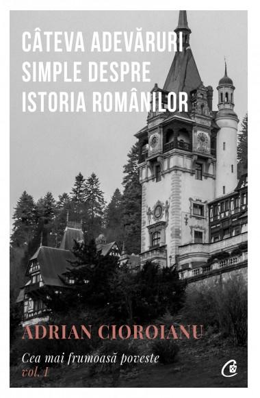Câteva adevăruri simple despre Istoria românilor