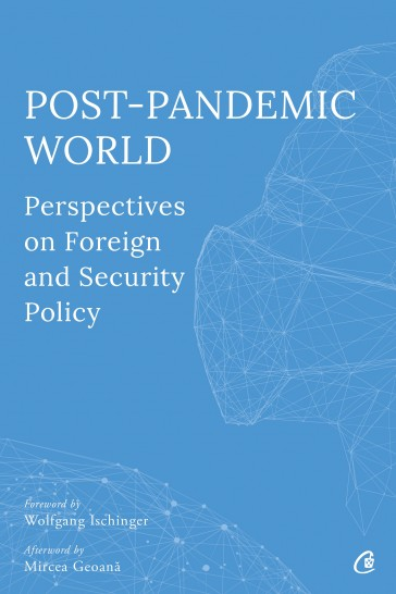Post-Pandemic World: Perspectives on Foreign and Security Policy