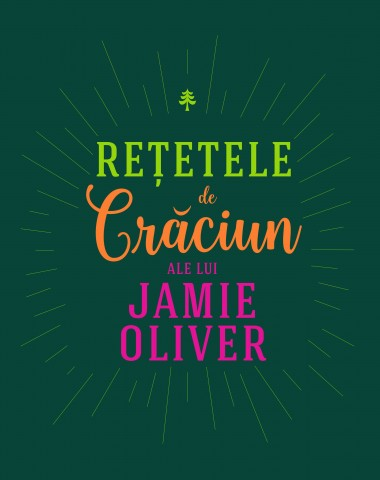 Rețetele de Crăciun ale lui Jamie Oliver