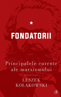 Principalele curente ale marxismului. Fondatorii