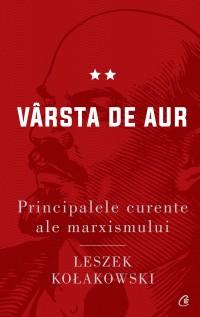 Principalele curente ale marxismului. Vârsta de aur