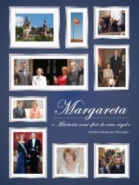Margareta. Mărturia unui sfert de veac regal